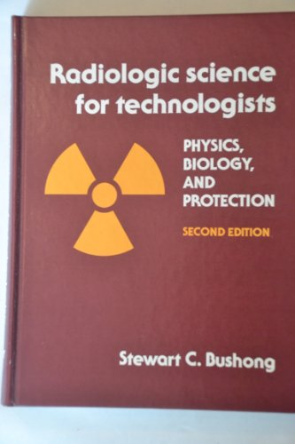 9780801609282: Radiologic Science for Technologists: Physics, Biology and Protection