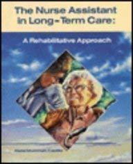 9780801609459: The Nurse Assistant in Long-Term Care: A Rehabilitative Approach, 1e
