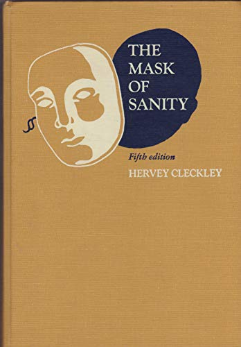 9780801609855: The Mask of Sanity: An Attempt to Clarify Some Issues about the So-called Psychopathic Personality