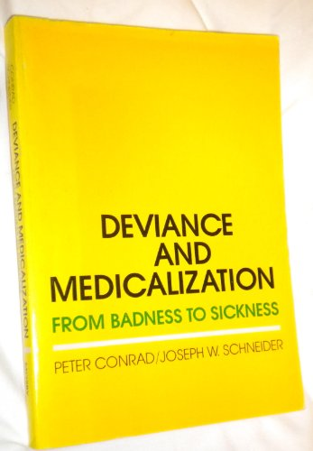 9780801610257: Deviance and Medicalization: From Badness to Sickness