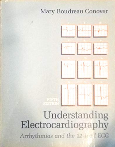9780801611384: Understanding Electrocardiography: Arrhythmias and the 12-lead E.C.G.
