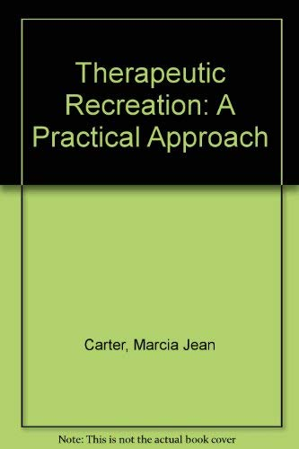 9780801611551: Therapeutic Recreation: A Practical Approach