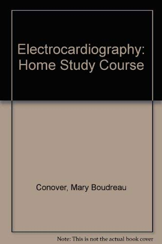 9780801611797: Electrocardiography: A home study course