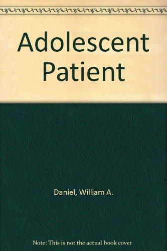 The adolescent patient: Daniel, William A