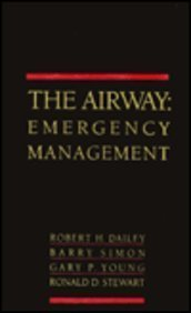 The Airway: Emergency Management (0801612705) by Robert Dailey; Gary Young; Barry Simon; Ronald D. Stewart