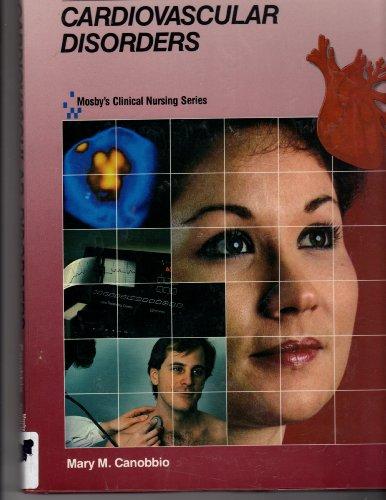 Cardiovascular Disorders (Mosby's Clinical Nursing Series, Vol. 1): Canobbio, Mary M.