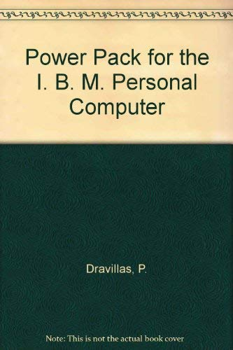 """Power Pack for the IBM PC -- (5 1/4"""" Floppy Disk NOT Included): Dravillas, Paul / ..."""
