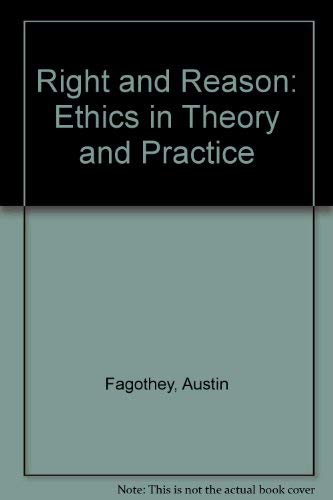 Right and Reason: Ethics in Theory and: Austin Fagothey; Editor-M.