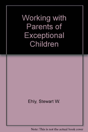 9780801615429: Working with Parents of Exceptional Children
