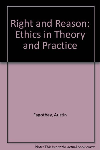 Right and reason;: Ethics in theory and: Fagothey, Austin