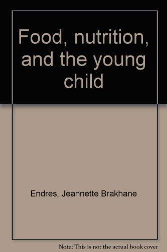 9780801615559: Food, nutrition, and the young child