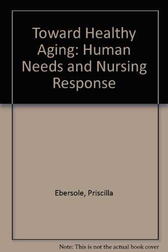 9780801615801: Toward healthy aging: Human needs and nursing response