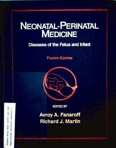 Neonatal/Perinatal Medicine: Diseases of the Fetus and Infant: Behrman, Richard E.