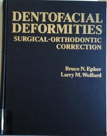 9780801616068: Dentofacial Deformities: Surgical-orthodontic Correction