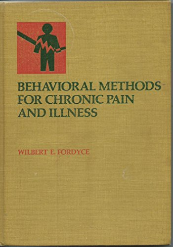 Behavioural Methods for Chronic Pain and Illness: Fordyce, Wilbert E.