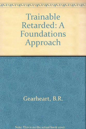 9780801617614: The trainable retarded: A foundations approach