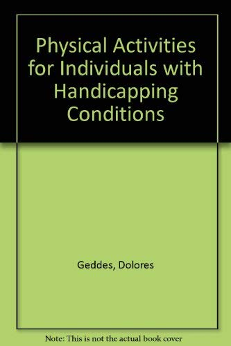 9780801617935: Physical Activities for Individuals with Handicapping Conditions