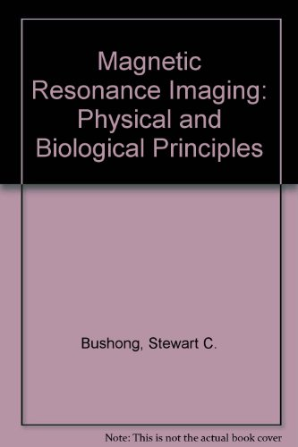 9780801618208: Magnetic Resonance Imaging: Physical and Biological Principles