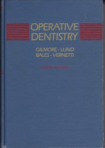 Operative dentistry: H. William Gilmore,