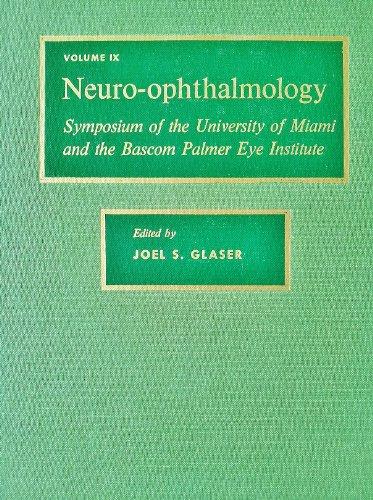 Neuro-Ophthalmology: Symposium of the University of Miami: Glaser, Joel S.