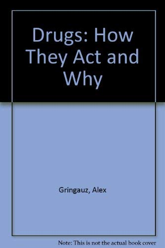 9780801619700: Drugs: How They Act and Why