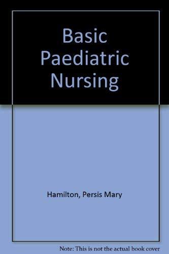 Basic Paediatric Nursing: Hamilton, Persis Mary