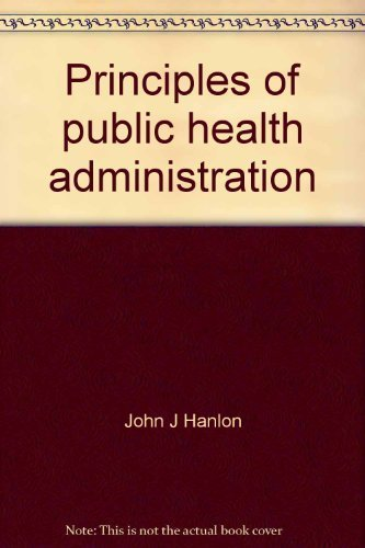 9780801620447: Principles of public health administration