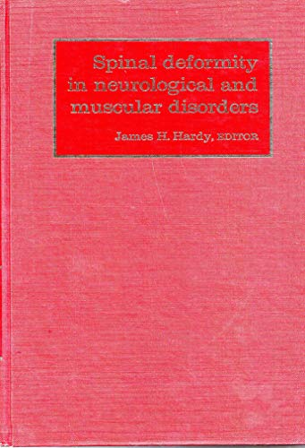 Spinal Deformity in Neurological and Muscular Disorders: Hardy, James H.