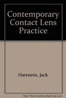 Contemporary Contact Lens Practice: Hartstein, Jack, Swanson, Kenneth V., Harris, Charles R.