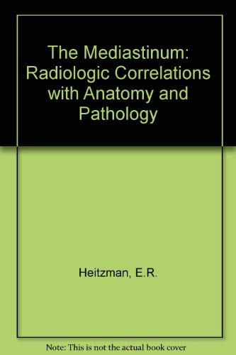 9780801621321: The Mediastinum: Radiologic Correlations with Anatomy and Pathology