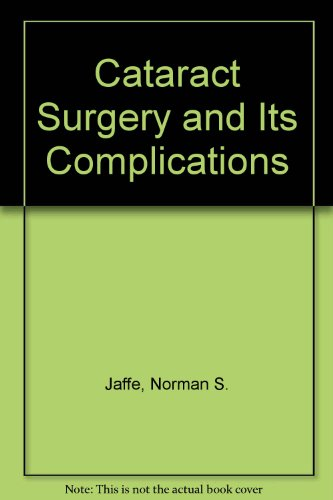 9780801624032: Cataract Surgery and Its Complications