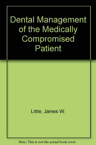 9780801624599: Dental Management of the Medically Compromised Patient