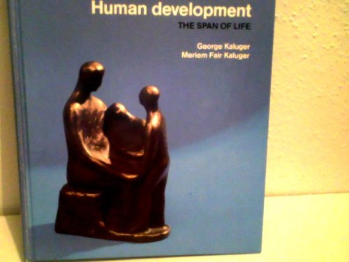 9780801626104: Human development: The span of life