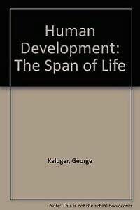 9780801626111: Human Development: The Span of Life