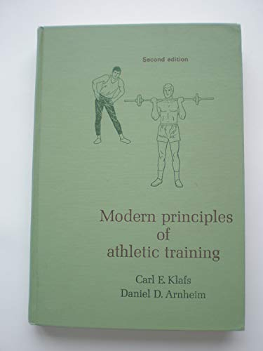 9780801626821: Modern Principles of Athletic Training: The Science of Sports Injury Prevention and Management