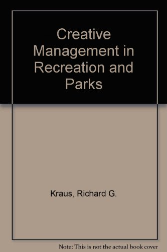 9780801627453: Creative Management in Recreation and Parks