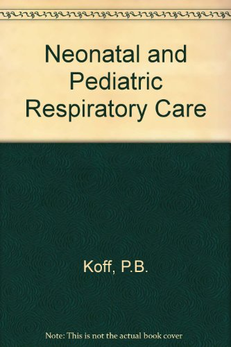 9780801627514: Neonatal and Pediatric Respiratory Care