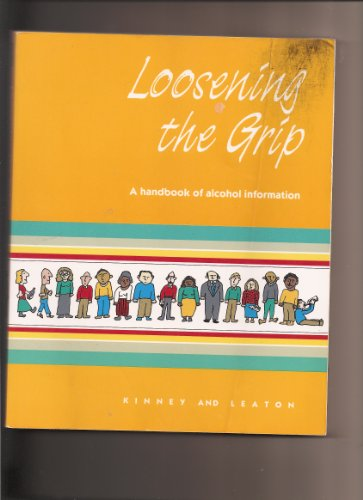 9780801627699: Loosening the Grip: A Handbook of Alcohol Information