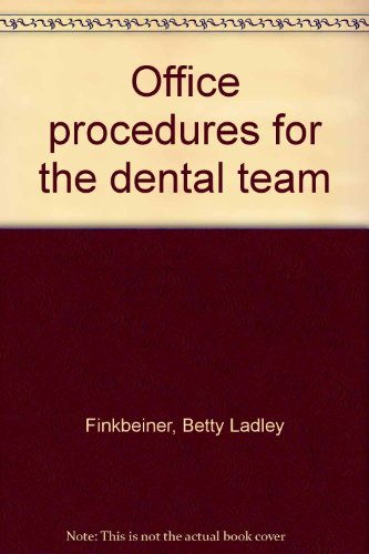 Office procedures for the dental team: Finkbeiner, Betty Ladley