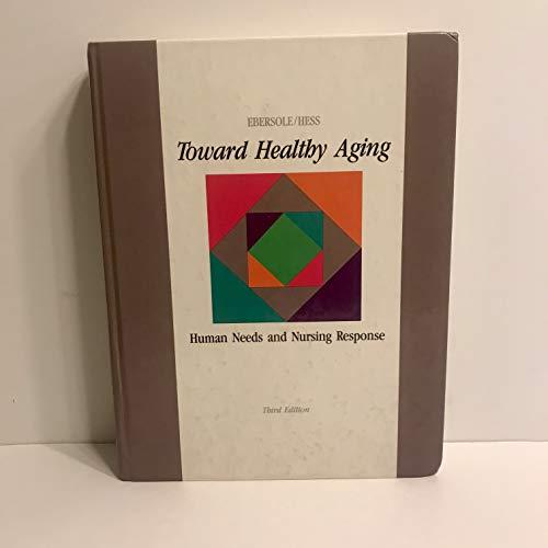 9780801628672: Toward healthy aging: Human needs and nursing response