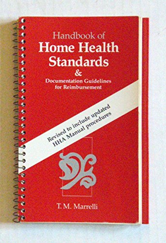 Handbook of Home Health Standards and Documentation Guidelines for Reimbursement: Marrelli, T.M.