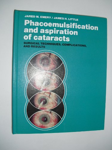 9780801630286: Phacoemulsification and Aspiration of Cataracts: Surgical Techniques, Complications and Results