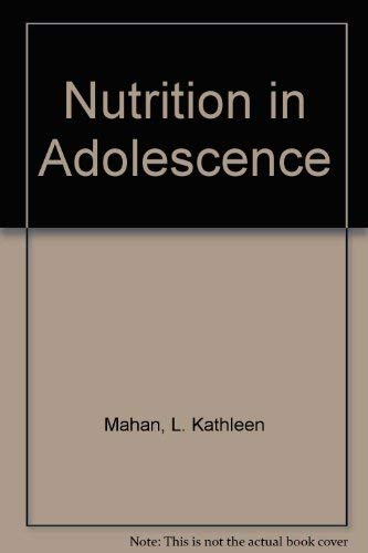 Nutrition in Adolescence 9780801630705 Book by Mahan, L. Kathleen