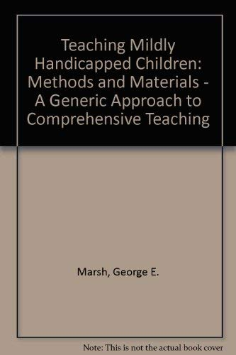 9780801631771: Teaching Mildly Handicapped Children: Methods and Materials