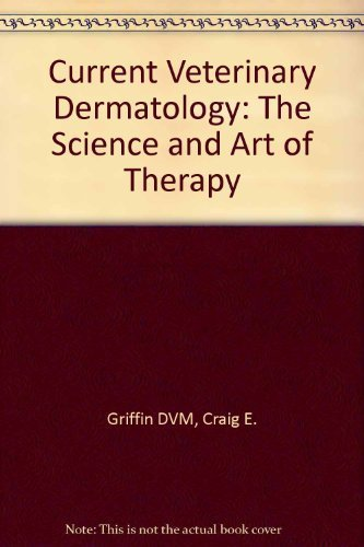 9780801633843: Current Veterinary Dermatology: The Science and Art of Therapy, 1e