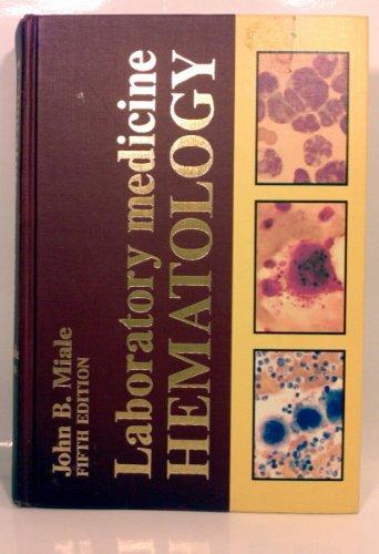 Laboratory medicine, hematology: John B Miale