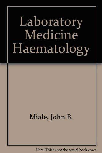 Laboratory medicine: hematology: John B Miale