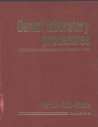 Dental Laboratory Procedures: Complete Dentures, Volume 1: Robert M. Morrow, Kenneth D. Rudd, John ...