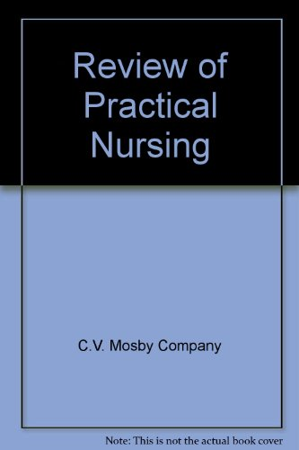 Review of Practical Nursing (0801635357) by C.V. Mosby Company