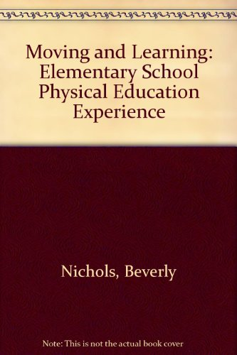 9780801636073: Moving and Learning: Elementary School Physical Education Experience